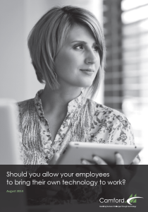 SHOULD YOU ALLOW YOUR EMPLOYEES TO BRING THEIR OWN TECHNOLOGY TO WORK?